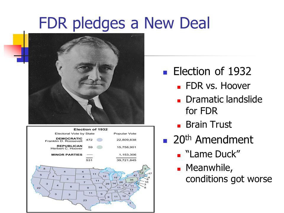 FDR pledges a New Deal Election of 1932 20th Amendment FDR vs. Hoover