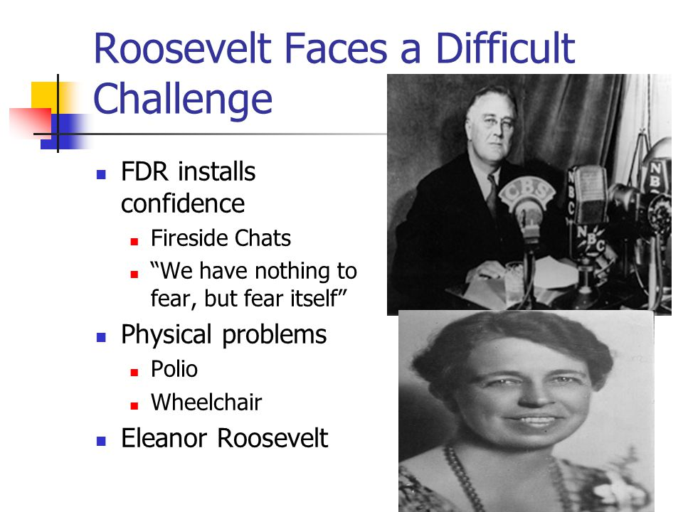 Roosevelt Faces a Difficult Challenge