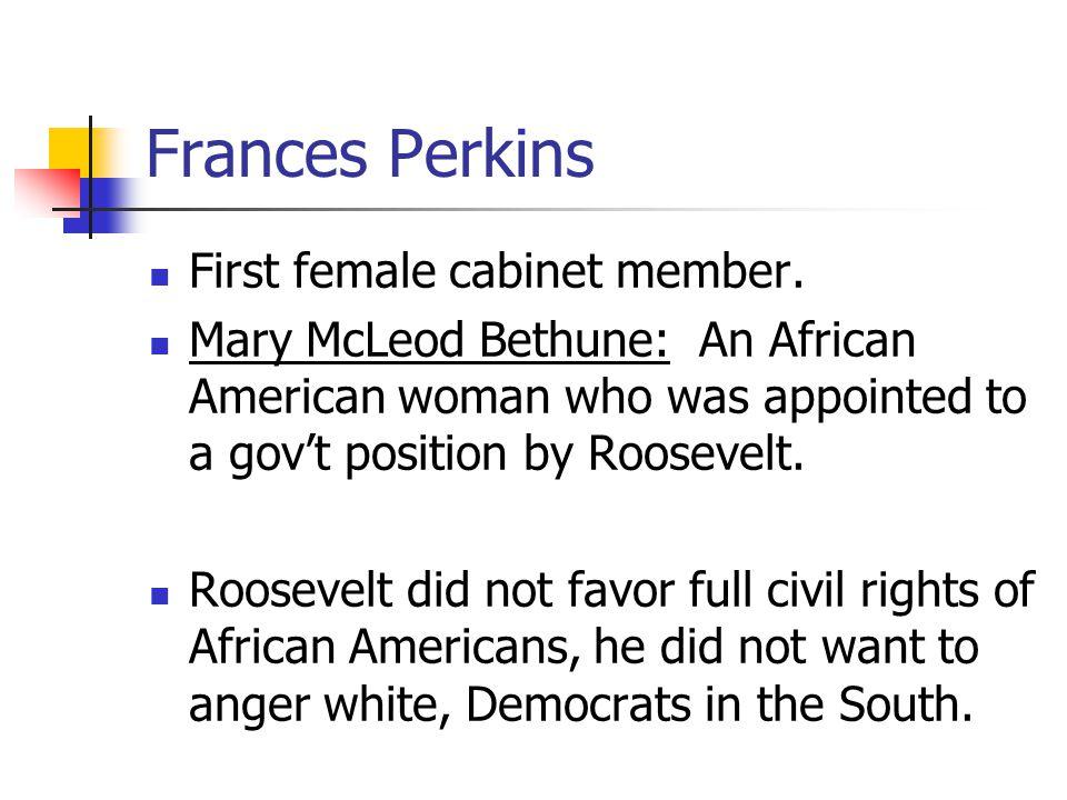 Frances Perkins First female cabinet member.