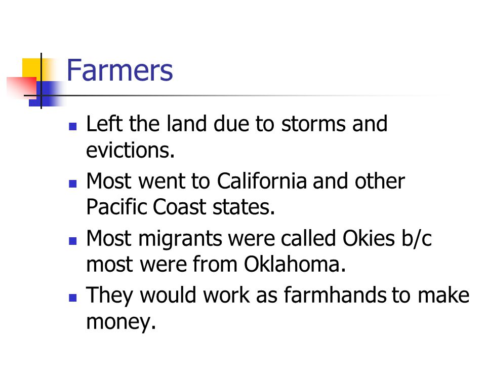 Farmers Left the land due to storms and evictions.