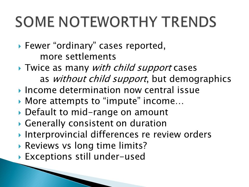 SOME NOTEWORTHY TRENDS