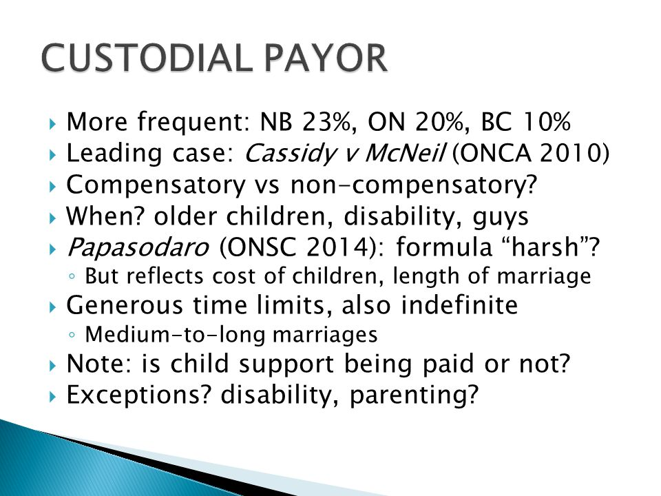 CUSTODIAL PAYOR More frequent: NB 23%, ON 20%, BC 10%