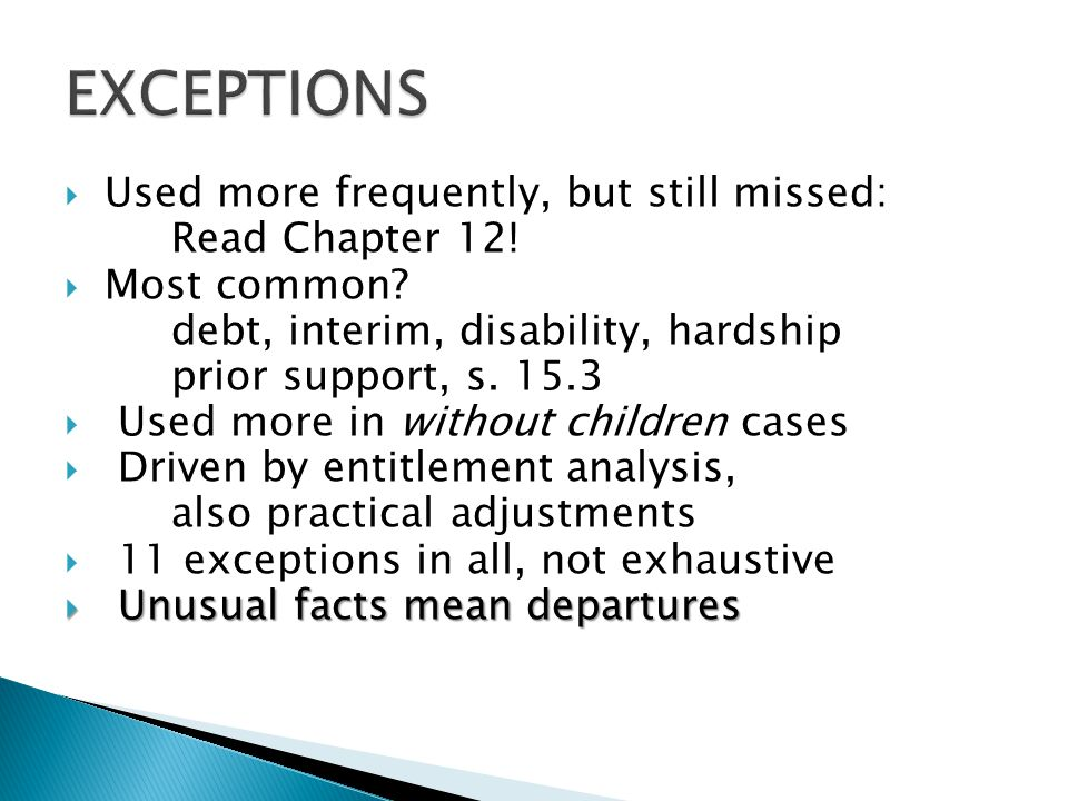 EXCEPTIONS Used more frequently, but still missed: Read Chapter 12!