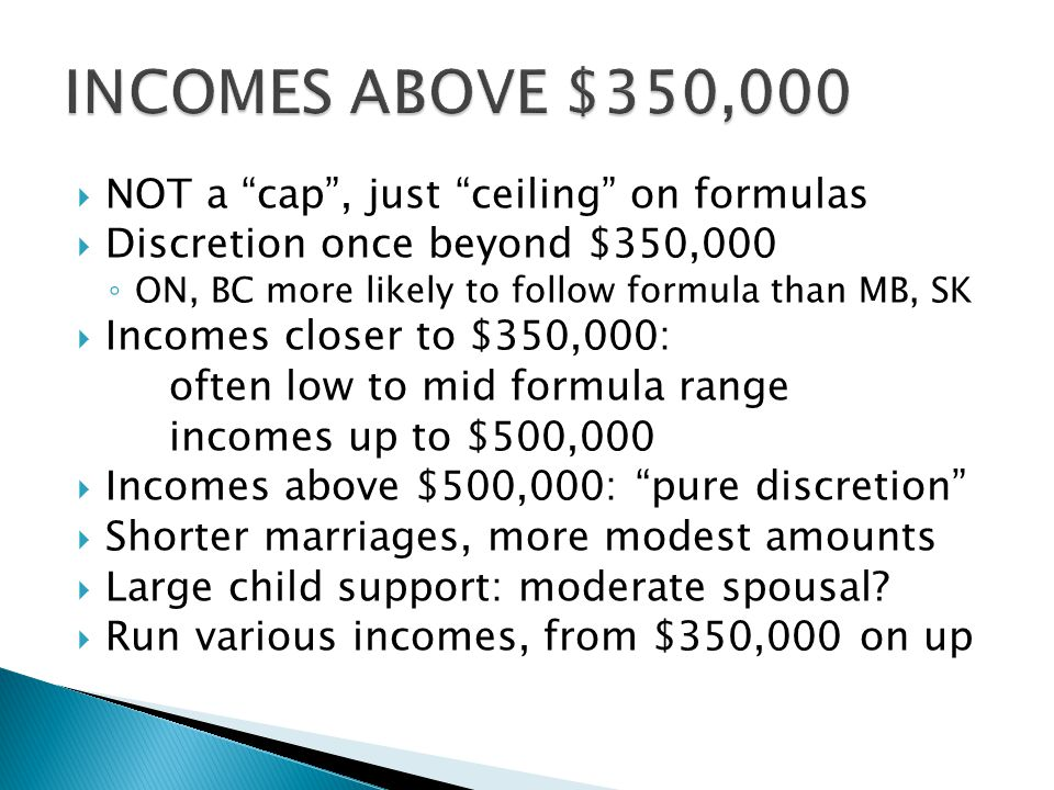 INCOMES ABOVE $350,000 NOT a cap , just ceiling on formulas