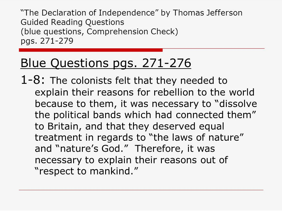 The Declaration of Independence by Thomas Jefferson Guided Reading Questions (blue questions, Comprehension Check) pgs. 271-279