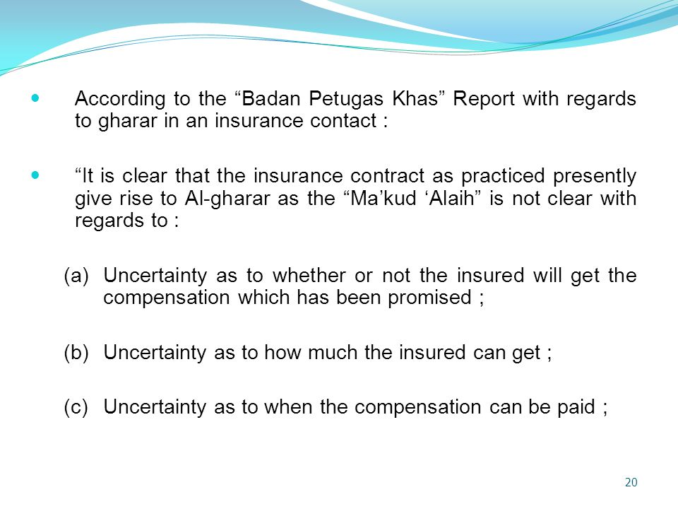 According to the Badan Petugas Khas Report with regards to gharar in an insurance contact :