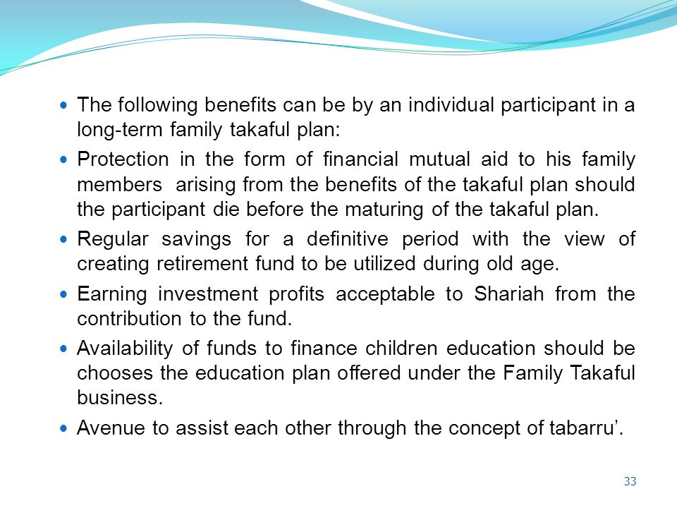 The following benefits can be by an individual participant in a long-term family takaful plan: