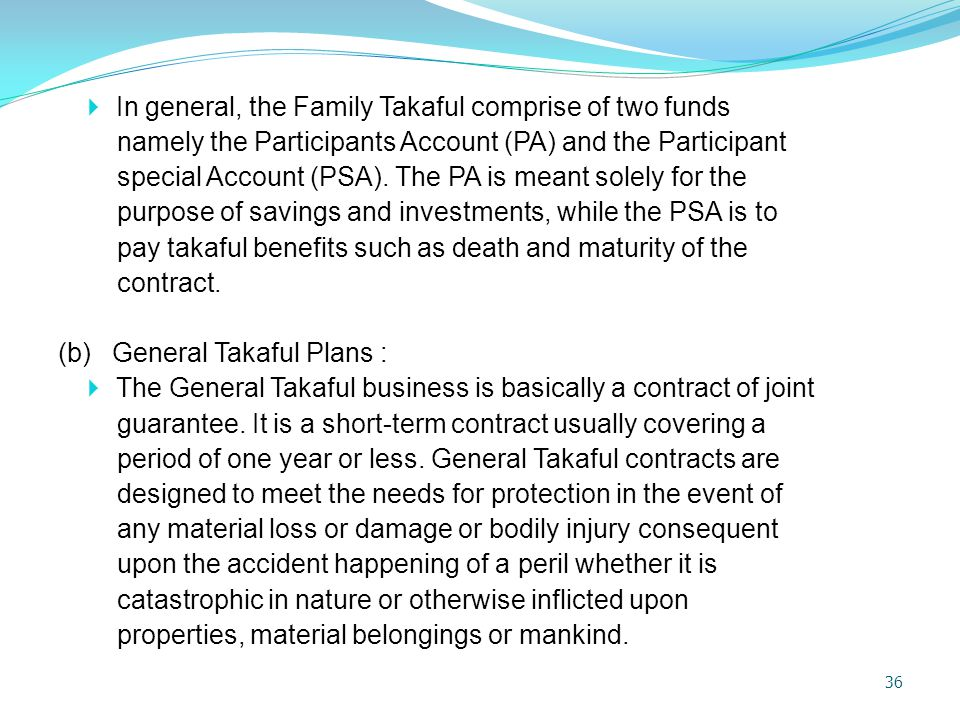 In general, the Family Takaful comprise of two funds