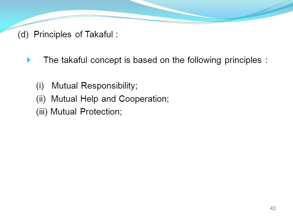 (d) Principles of Takaful :
