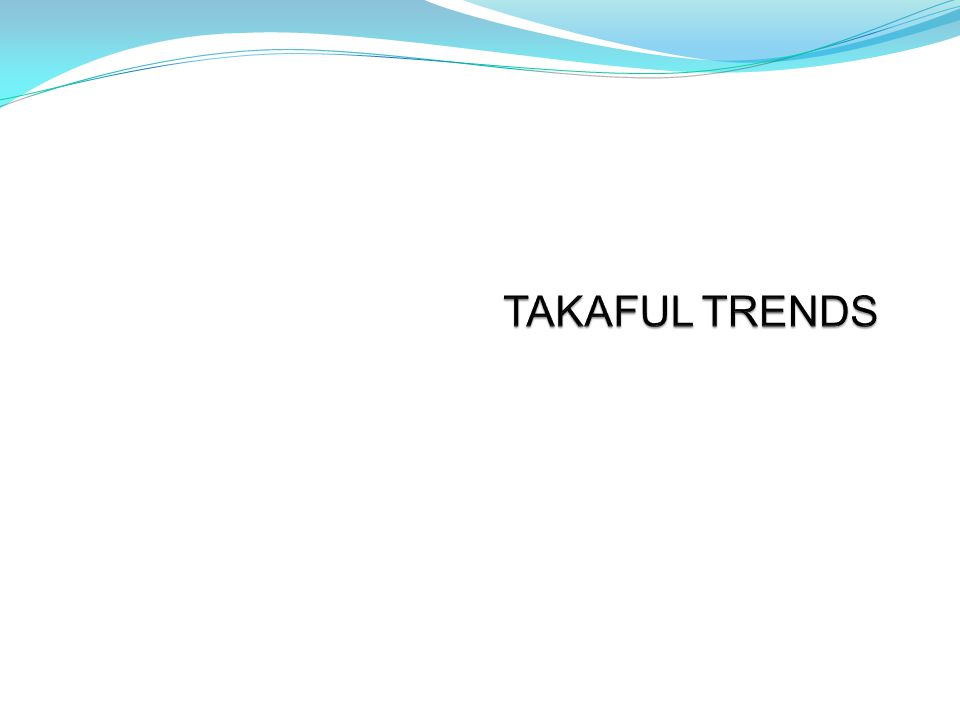 TAKAFUL TRENDS