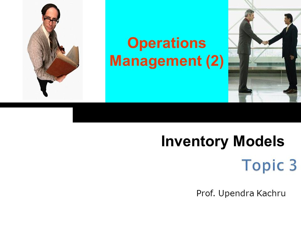 Topic 3 Operations Management (2) Inventory Models