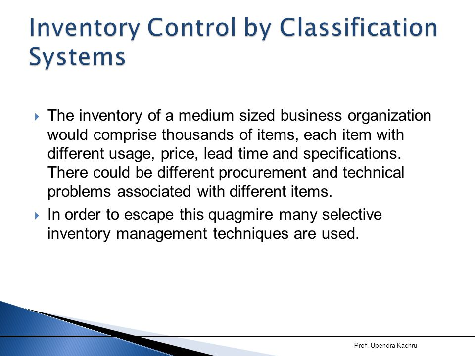 Inventory Control by Classification Systems