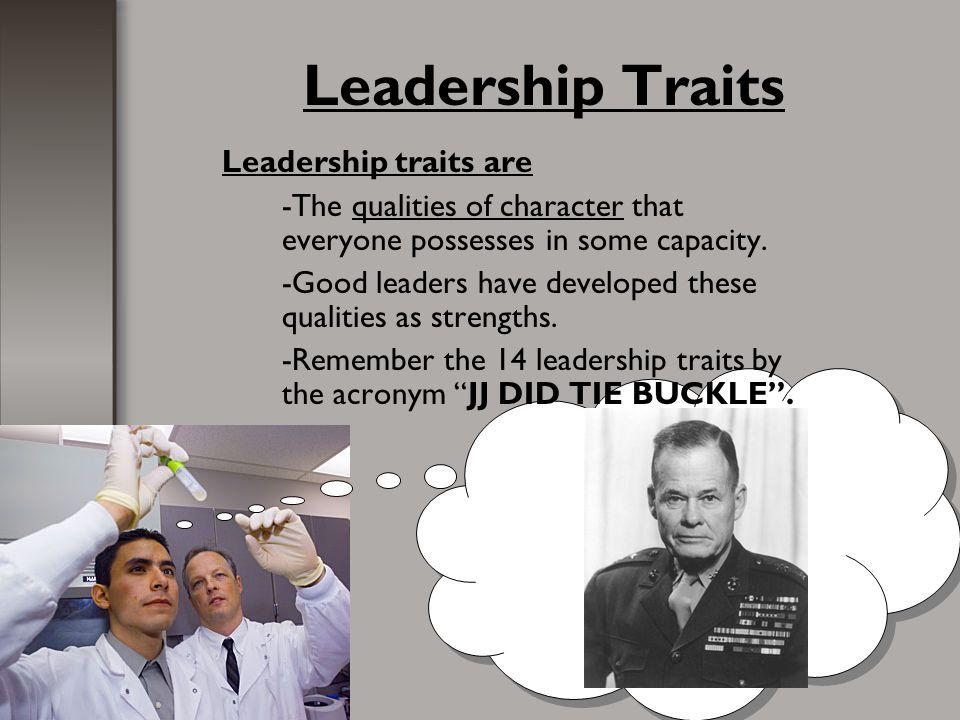 Leadership Traits Leadership traits are