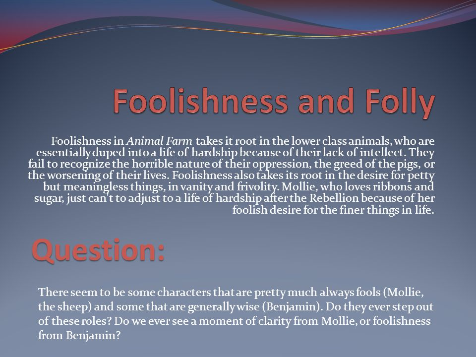 Foolishness and Folly Question: