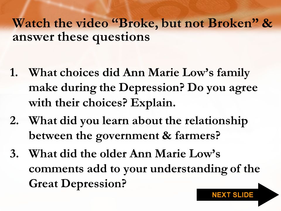Watch the video Broke, but not Broken & answer these questions