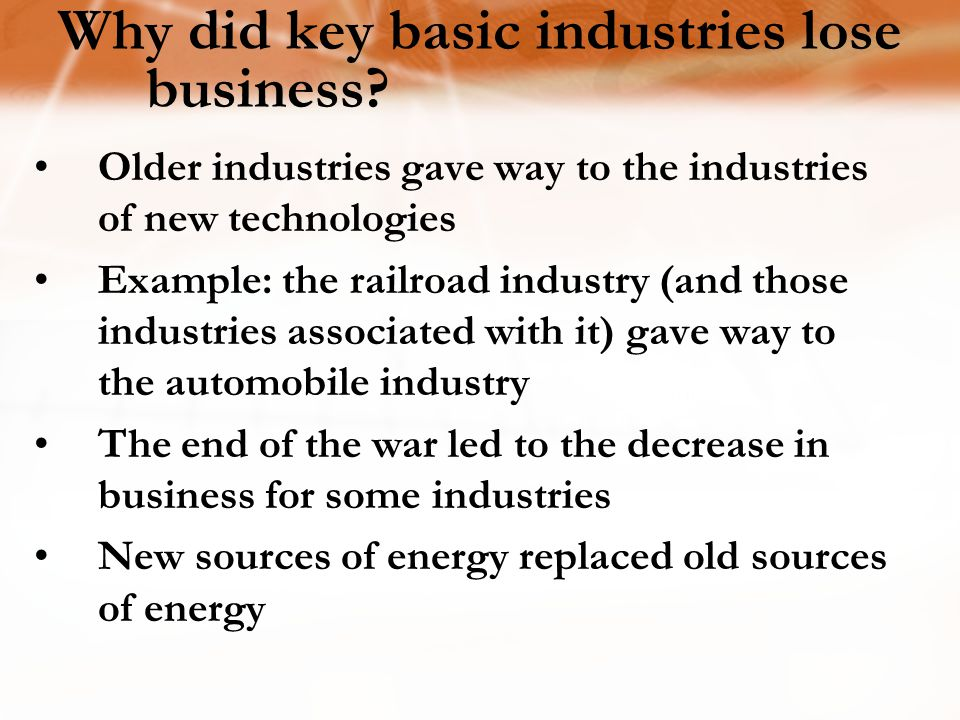 Why did key basic industries lose business
