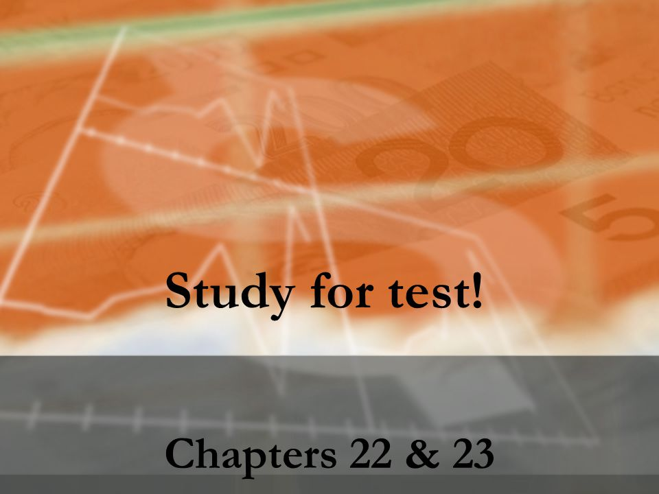 Study for test! Chapters 22 & 23