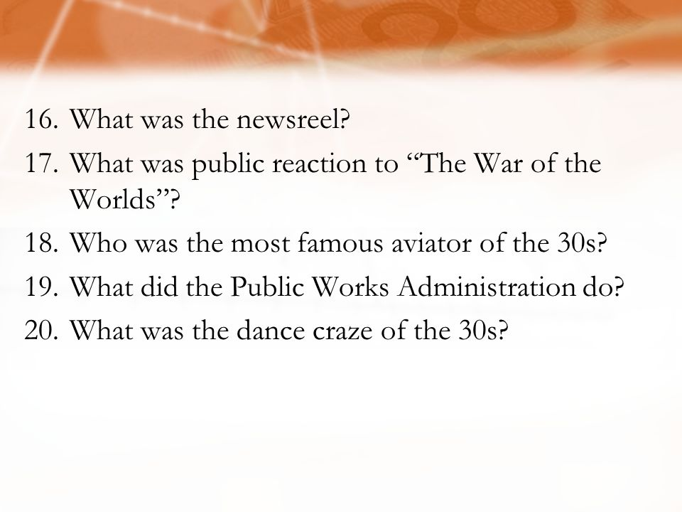 What was the newsreel What was public reaction to The War of the Worlds Who was the most famous aviator of the 30s