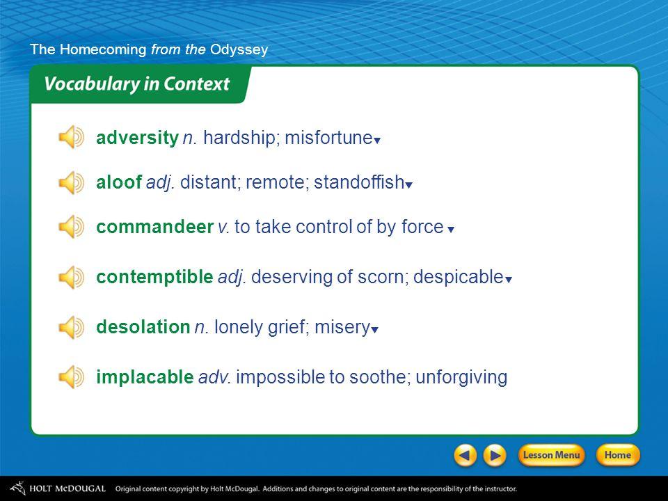 adversity n. hardship; misfortune