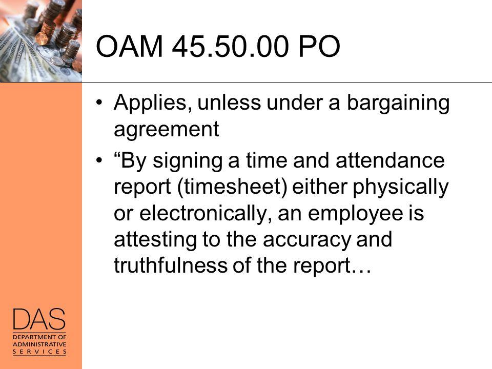 OAM 45.50.00 PO Applies, unless under a bargaining agreement