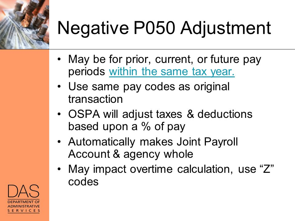 Negative P050 Adjustment May be for prior, current, or future pay periods within the same tax year.