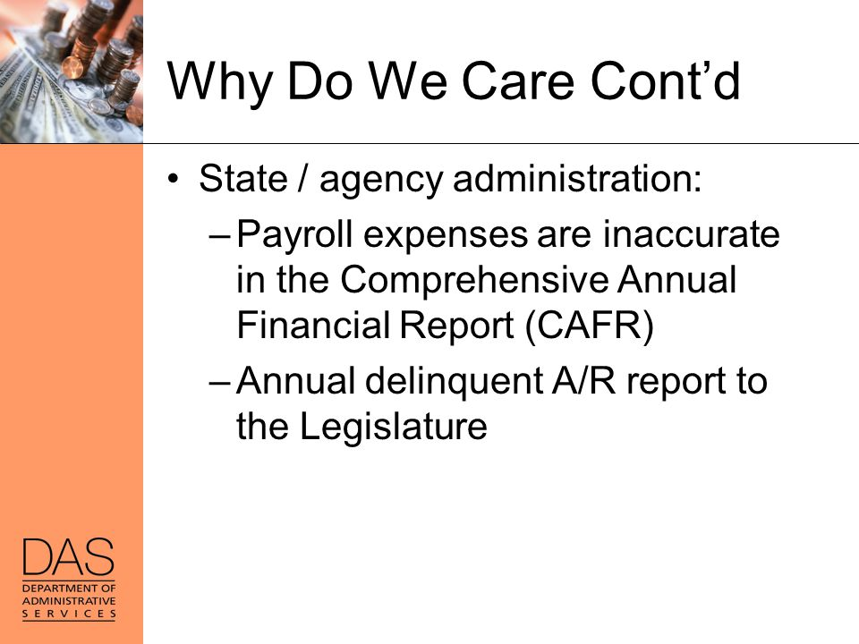 Why Do We Care Cont'd State / agency administration: