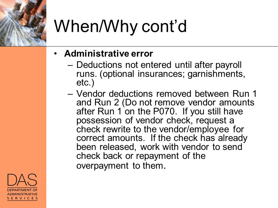 When/Why cont'd Administrative error