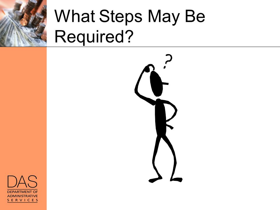 What Steps May Be Required