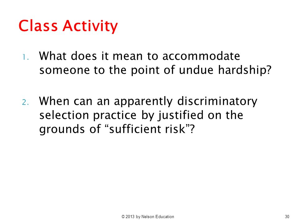 Class Activity What does it mean to accommodate someone to the point of undue hardship