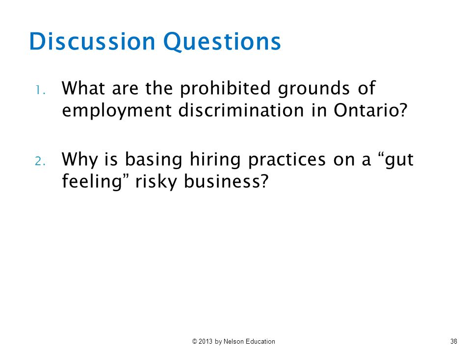 Discussion Questions What are the prohibited grounds of employment discrimination in Ontario