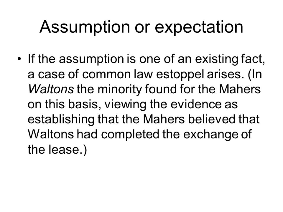 Assumption or expectation