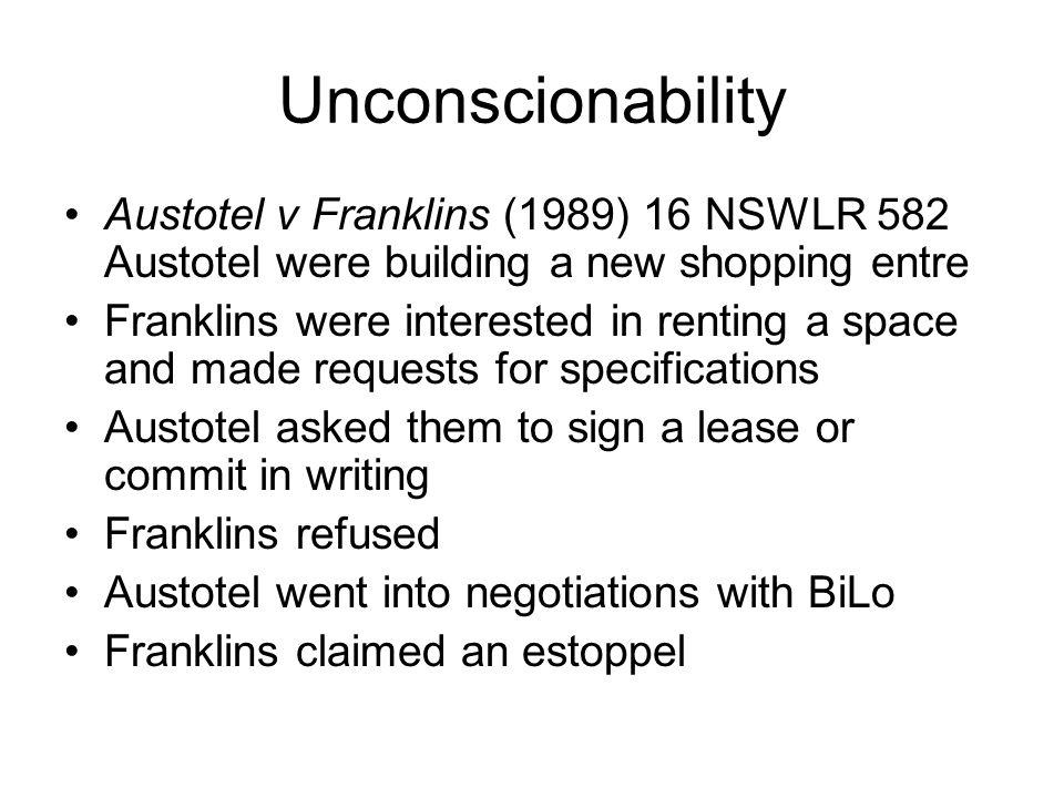 Unconscionability Austotel v Franklins (1989) 16 NSWLR 582 Austotel were building a new shopping entre.