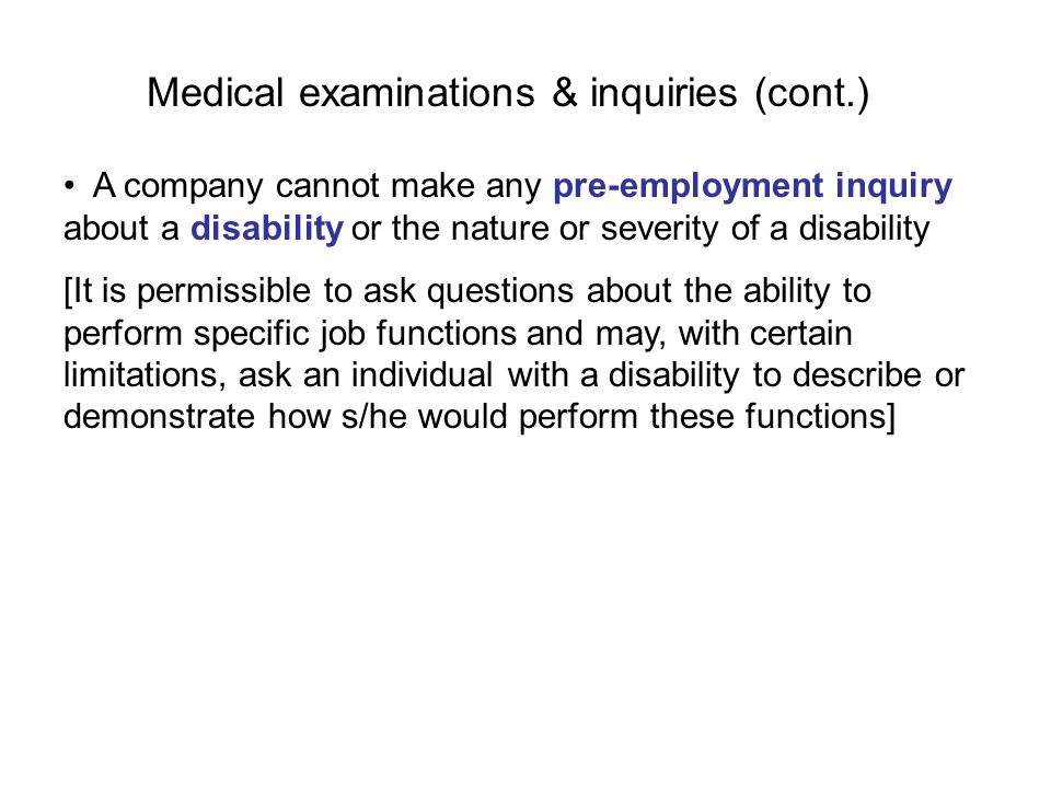 Medical examinations & inquiries (cont.)