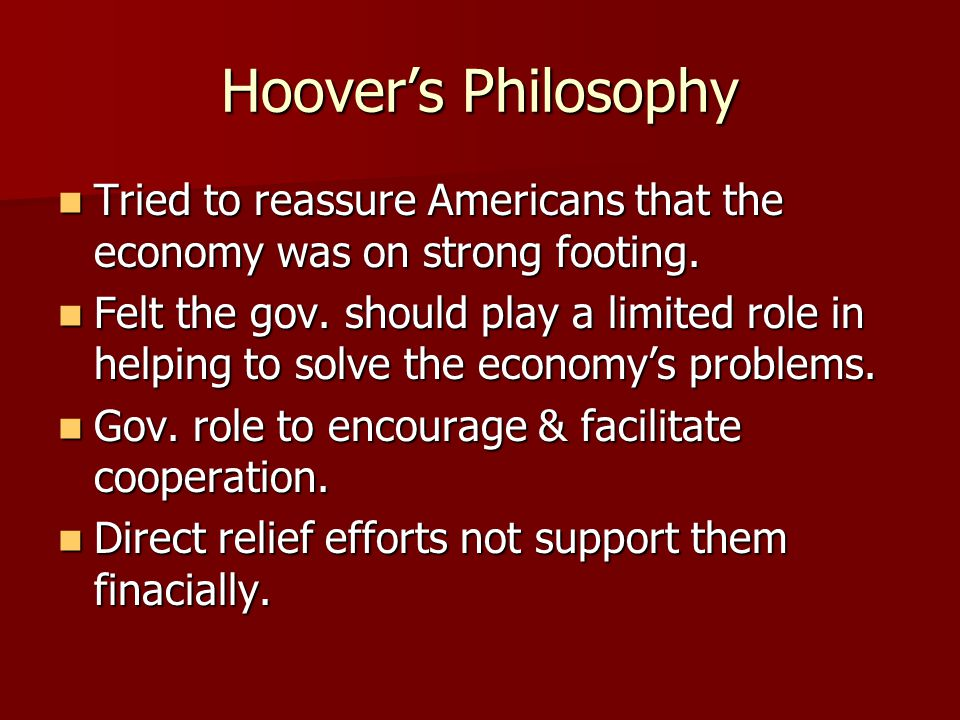 Hoover's Philosophy Tried to reassure Americans that the economy was on strong footing.