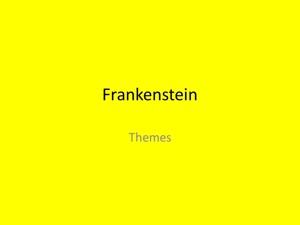 frankenstein themes essays Read this essay on frankenstein: theme of alienation come browse our large digital warehouse of free sample essays get the knowledge you need in order to pass your classes and more.