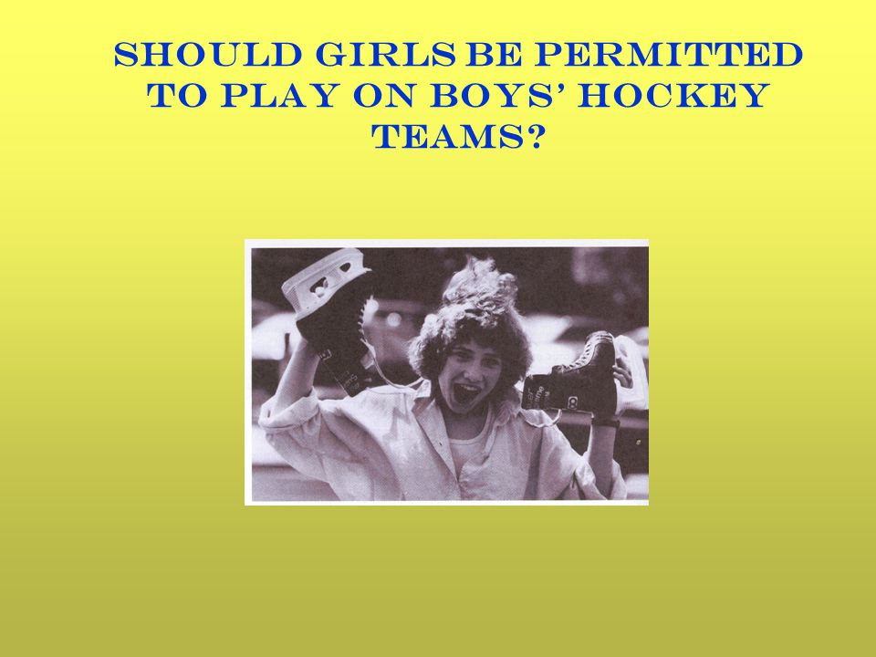 Should girls be permitted to play on boys' hockey teams
