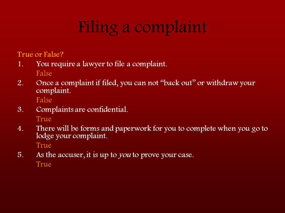 Filing a complaint True or False