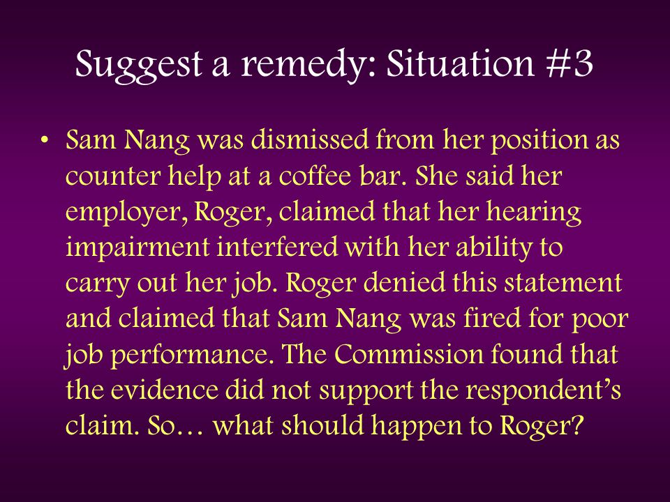 Suggest a remedy: Situation #3