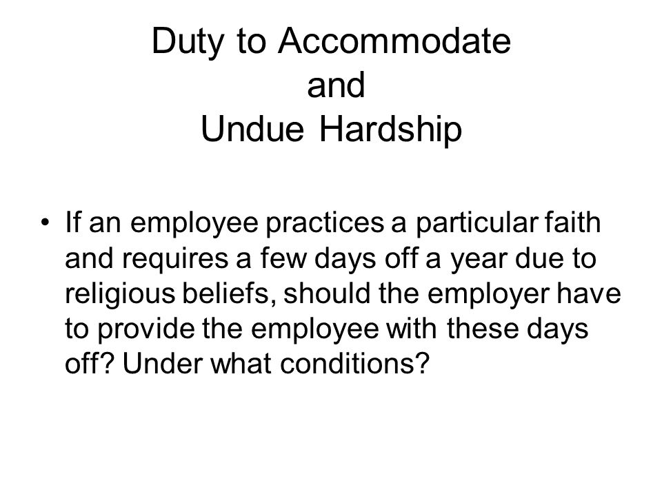 Duty to Accommodate and Undue Hardship