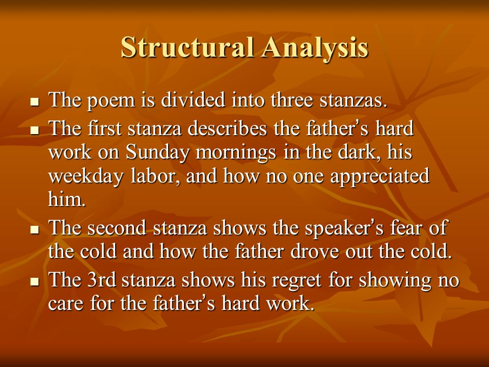 Structural Analysis The poem is divided into three stanzas.