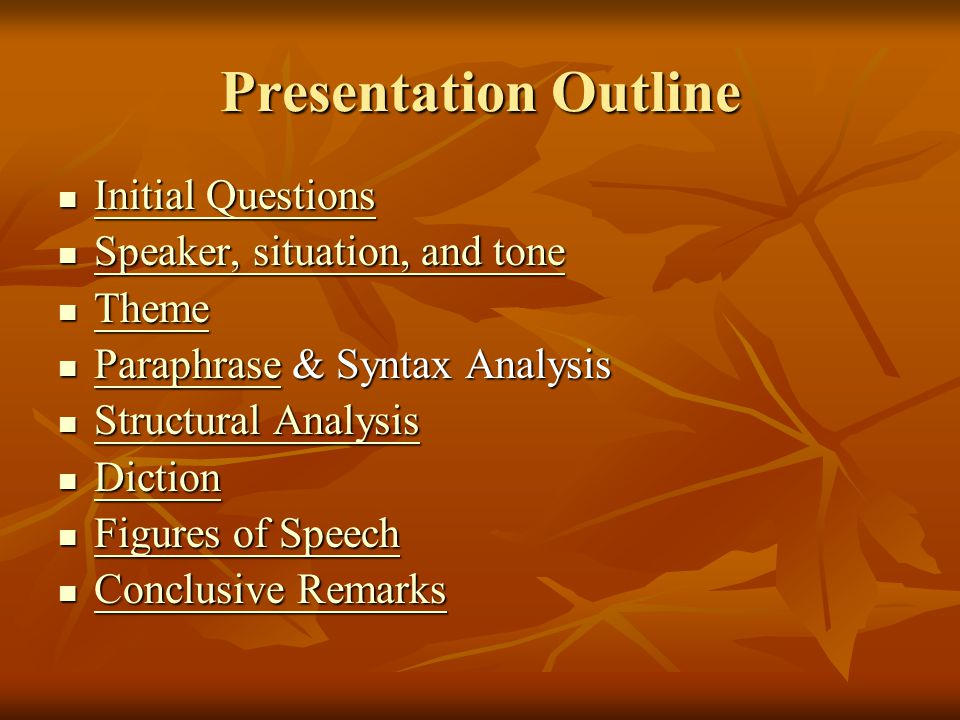 Presentation Outline Initial Questions Speaker, situation, and tone
