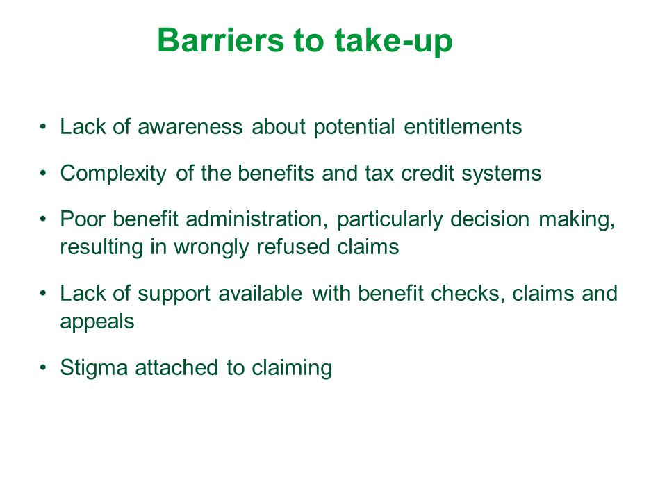 Barriers to take-up Lack of awareness about potential entitlements