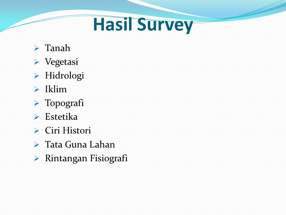 Hasil Survey Tanah Vegetasi Hidrologi Iklim Topografi Estetika