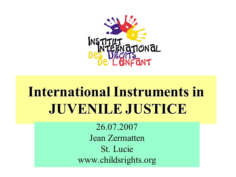 International Instruments in JUVENILE JUSTICE