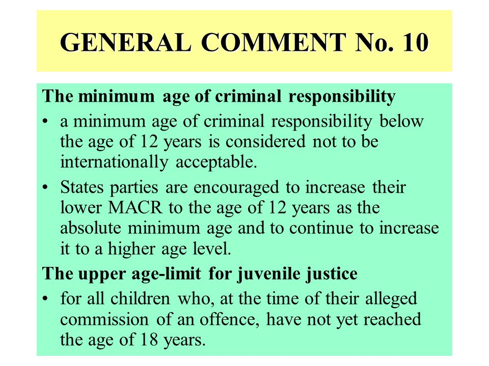 GENERAL COMMENT No. 10 The minimum age of criminal responsibility
