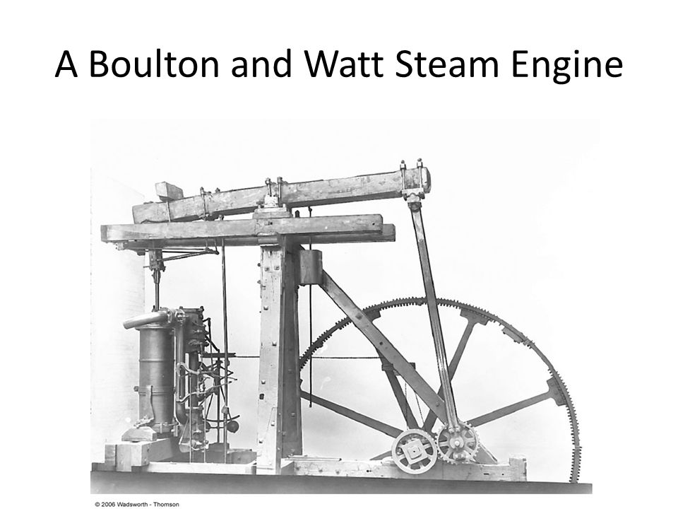 A Boulton and Watt Steam Engine