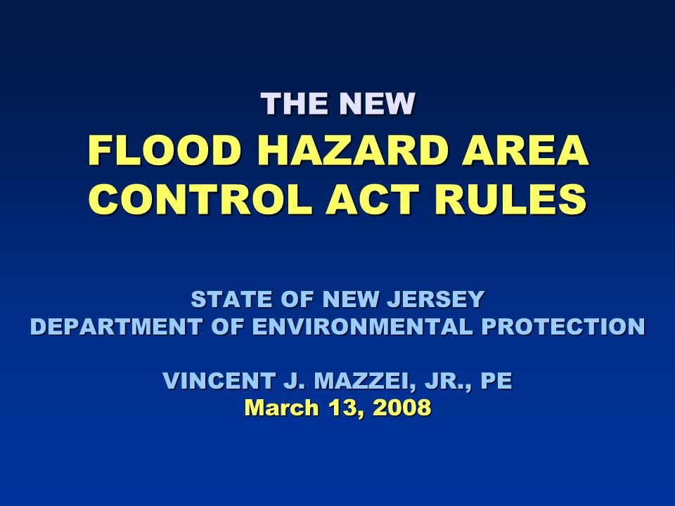 THE NEW FLOOD HAZARD AREA CONTROL ACT RULES