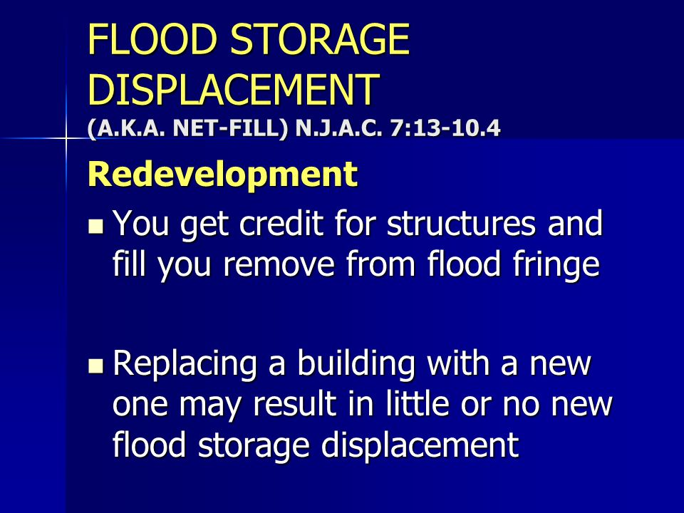 FLOOD STORAGE DISPLACEMENT (A.K.A. NET-FILL) N.J.A.C. 7:13-10.4