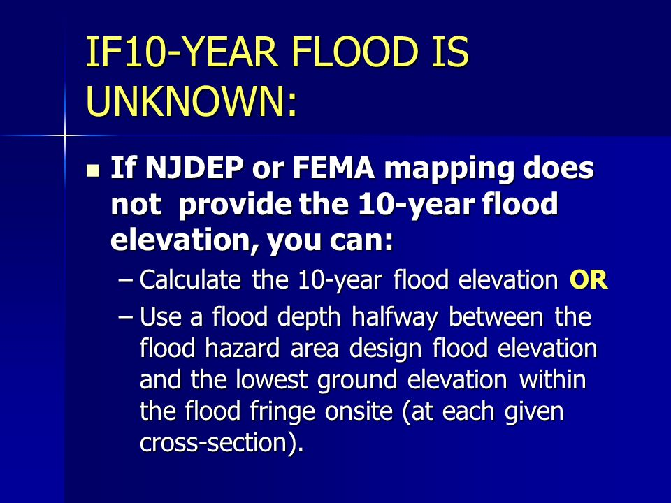 IF10-YEAR FLOOD IS UNKNOWN: