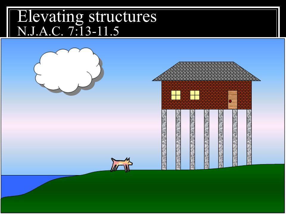 Elevating structures N.J.A.C. 7:13-11.5